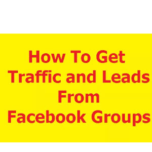 How to Get Traffic & Leads from Facebook Groups